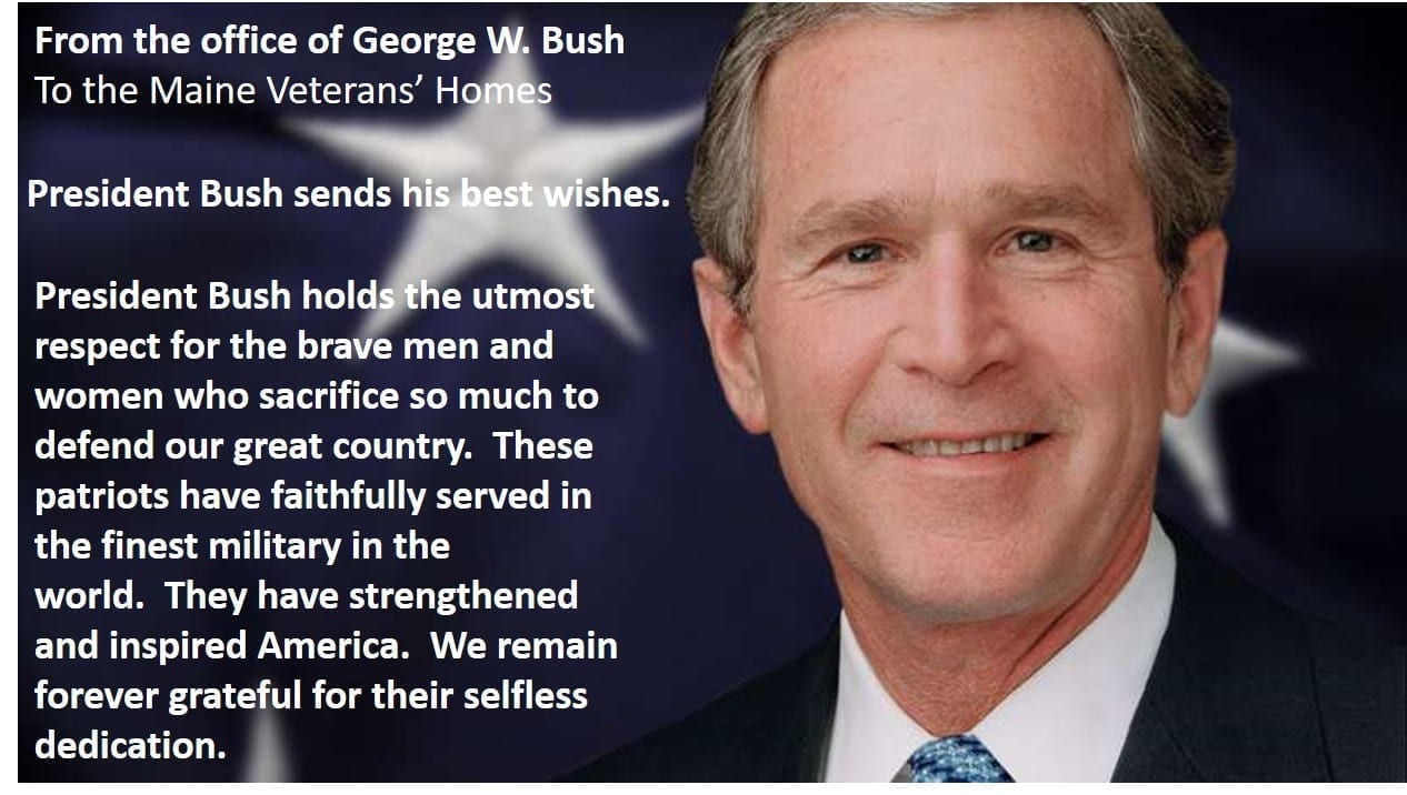 President George W. Bush supports Maine Veterans' Homes